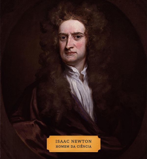"Pintura - Retrato de Isaac Newton com placa contendo o nome ""Isaac Newton"" e o título de ""homem da ciência""."