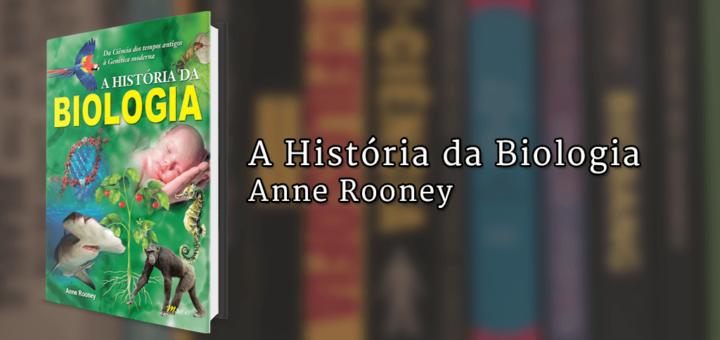 """Imagem de capa com o livro A História da Biologia à esquerda e o texto """"A História da Biologia, Anne Rooney"""" à direita."""