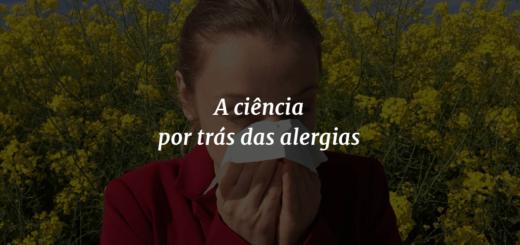 """Imagem de capa com o título """"A ciência por trás das alergias"""" à frente e ao fundo uma mulher espirrando e flores amarelas ao redor."""