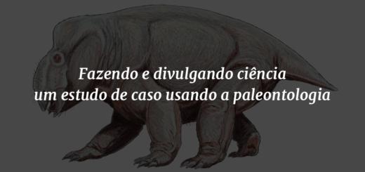 """Imagem de capa do post com o título """"Fazendo e divulgando ciência - um estudo de caso usando a paleontologia"""" e uma ilustração do Lisowicia bojani ao fundo"""