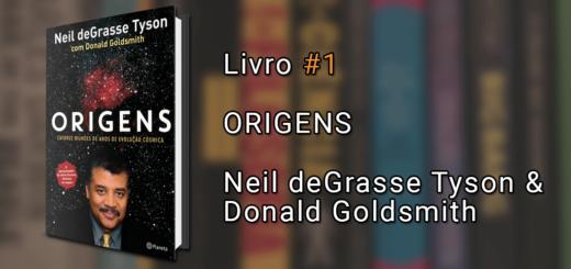 """Imagem de capa com o livro Origens à esquerda e o texto """"Livro #1, Origens, Neil deGrasse Tyson & Donald Goldsmith"""" à direita."""